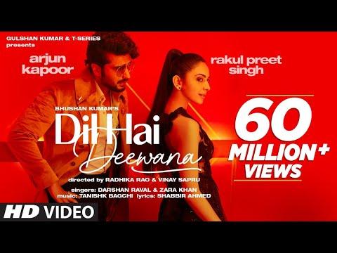 Dil Hai Deewana (Official Video) Arjun K, Rakul   Darshan, Zara   Tanishk, Shabbir   Radhika, Vinay