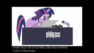 Tupac Vs Deep Purple - Smoke Thug 4 Life On Da Water (Mashup By Dean Birchum) (2013)