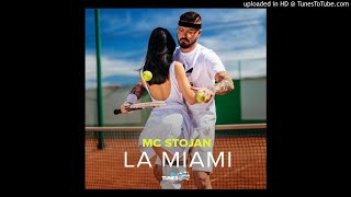 MC STOJAN- LA MIAMI (#IDJ LOVE REMIX)