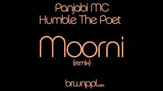 Panjabi MC & Humble The Poet - Moorni (Remix)