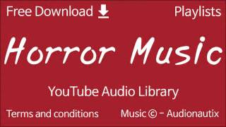 Horror Music | YouTube Audio Library