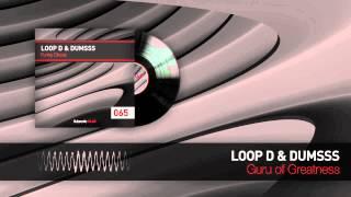 Loop D & Dumsss - Guru of Greatness (Official HQ Preview)