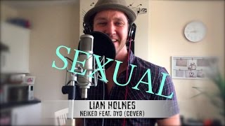 NEIKED feat. Dyo - SEXUAL (Liam Holmes Cover)