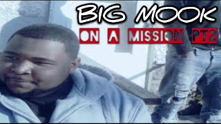 Big Mook x On A Mission PT 2 (Official HD Music Video)