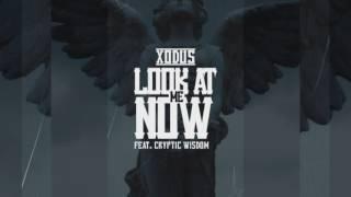 XODUS FT. CRYPTIC WISDOM-LOOK @ ME NOW