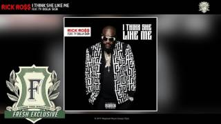 Rick Ross - I Think She Like Me feat. Ty Dolla Sign (Fresh Exclusive - Official Audio)