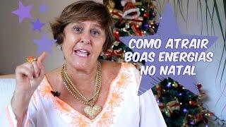 """""""Como atrair boas energias no Natal"""""""