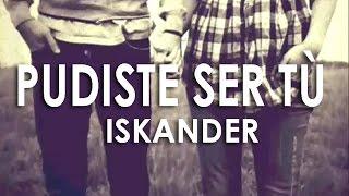Iskander - Pudiste ser tu (subtitulada)