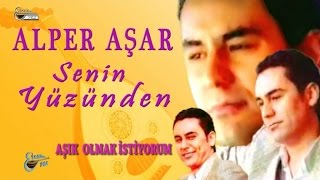 ALPER AŞAR - AŞIK OLMAK İSTİYORUM