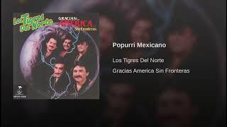Los Tigres Del Norte - Popurri Mexicano