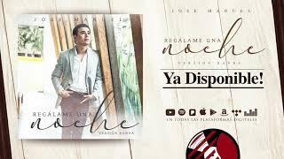 Regalame Una Noche - (Audio Oficial Con Banda) - Jose Manuel - DEL Records 2019