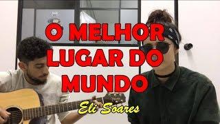 Isadora Pompeo- O MELHOR LUGAR DO MUNDO (Eli Soares)