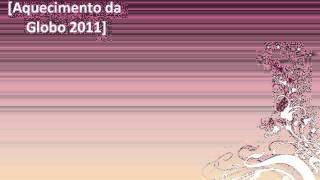 Dj Patrick [Aquecimento da Globo 2011]