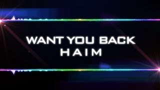 HAIM - Want You Back (Lyrics)