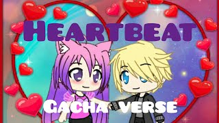 "Gacha verse ""heartbeat"" nightcore/girl version"