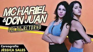 MC Don Juan e MC Hariel - Lei do Retorno DJ Yuri Martins (Coreografia Jéssica Sales)