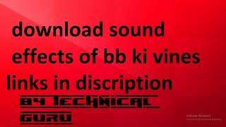 How to Download BB Ki Vines Background Sound Effects by TECHNICAL Guru