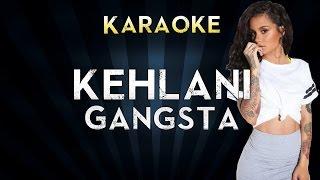 Kehlani - Gangsta | Official Karaoke Instrumental Lyrics Cover Sing Along