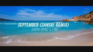 Earth Wind & Fire - September ( Zanski Remix ) //TEST\\