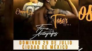 Toser One En CDMX // Este 29 De Julio