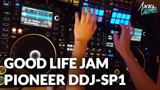 "Axel Paerel Pioneer DDJ-SP1 ""Good Life Jam"" performance"