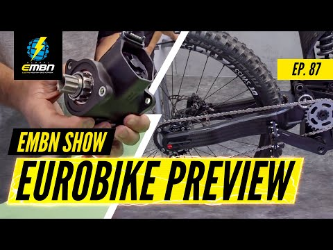 Eurobike 2019 Preview: What New E-Bike Tech Will We See? | EMBN Show Ep.87