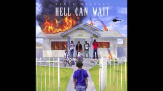 Vince Staples - Fire (Hell Can Wait)