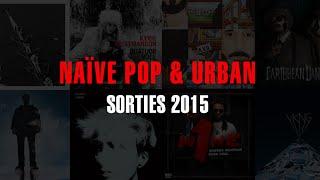 naïve POP & URBAN - Rétrospective de l'année 2015