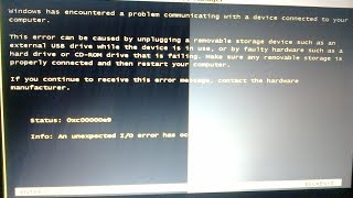 How to fix an unexpected IO error occured 0xc00000e9 on windows