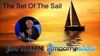 Jim Rohn - The Set of the Sail |  Motivation, Personal Development Music | Smoothe Mixx