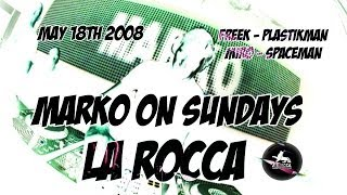 LA ROCCA BELGIUM // MARKO ON SUNDAYS // FREEK PLASTIKMAN // SPACEMAN MIRO // MAY 18th 2008