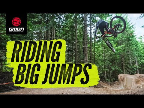 How To Ride Big Jumps | Mountain Bike Skills In Whistler Bike Park