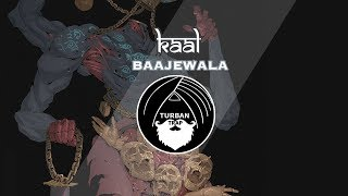 Kaal - Baajewala | Asura Collective | Turban Trap