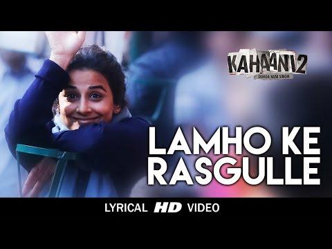 Lamhon Ke Rasgulle Lyrics - Kahaani 2