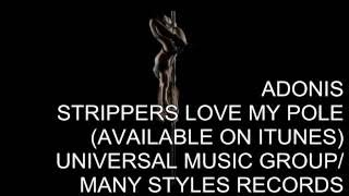 ADONIS - STRIPPERS LOVE MY POLE (STRIPPER MUSIC VIDEO)