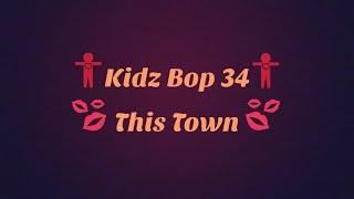 Kidz Bop 34-This Town Lyrics