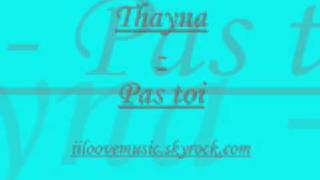 Thayna - Pas toi