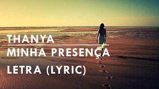 Thanya - Minha Presença + Letra | Kizomba | 2017