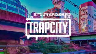 Rita Ora - Let You Love Me (Arcando Remix)