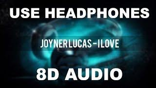 Joyner Lucas - I Love (8D AUDIO)