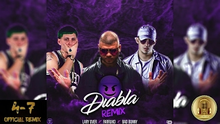 Farruko Ft Bad Bunny & Lary Over - Diabla (Remix) | Anuel AA Ft Ñengo Flow & Bad Bunny 4/7 (Remix)