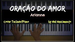 Oração do Amor - Arianne, Niel Nascimento - Teclado Cover