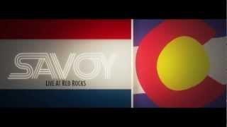 SAVOY @ Red Rocks Recap + 2013 Tour Announce