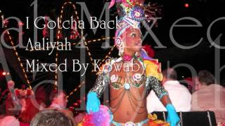 Aaliyah - I Gotcha Back - Mixed By KSwaby