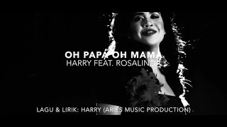 Harry Ft. Rosalinda - Oh Papa Oh Mama (Audio with Lirik)