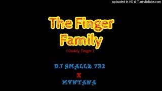DJ Smallz 732 X Mvntana - Finger Family ( Remix )