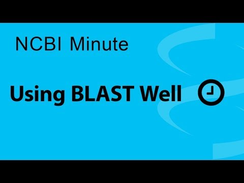 VIDEO: NCBI Minute: Using BLAST Well