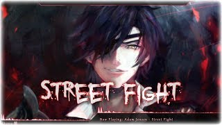 Nightcore - Street Fight