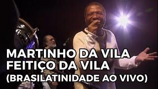 Martinho da Vila - Feitiço da Vila (Brasilatinidade Ao Vivo)