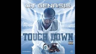 O.T. Genasis - Touchdown [Official Audio]